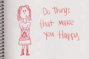 do_things_that_make_you_happy