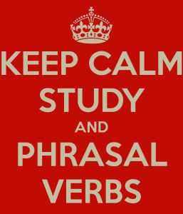 keep calm and study phrasal verbs