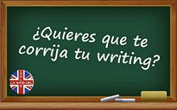 ¿Quieras que te corrija tu writing?