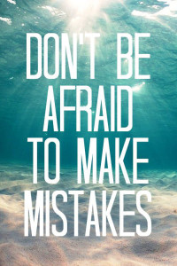 dont-be-afraid-make-mistakes