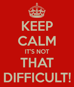 keep-calm-it-s-not-that-difficult-2